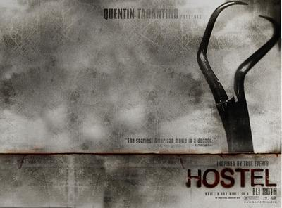 Hostel, 2005, by Eli Roth and Quentin Tarantino